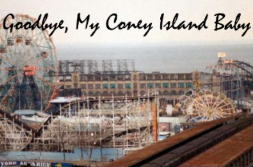 Goodbye, My Coney Island Baby